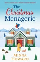 The Christmas Menagerie - a heartwarming Christmas romance ebook by