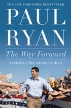 The Way Forward ebook by Paul Ryan