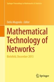 Mathematical Technology of Networks - Bielefeld, December 2013 ebook by Delio Mugnolo