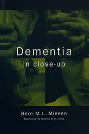 Dementia in Close-Up ebook by Bere Miesen