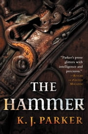 The Hammer ebook by K. J. Parker