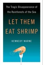 Let Them Eat Shrimp ebook by Kennedy Warne