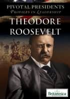 Theodore Roosevelt ebook by