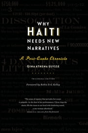 Why Haiti Needs New Narratives - A Post-Quake Chronicle ebook by Gina Athena Ulysse,Robin D.G. Kelley
