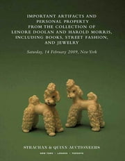 Important Artifacts and Personal Property from the Collection of Lenore Doolan and Harold Morris, Including Books, Street Fashion, and Jewelry ebook by Leanne Shapton