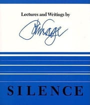 Silence: Lectures and Writings ebook by Cage, John