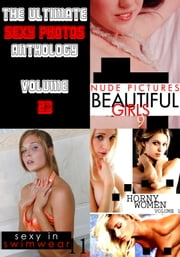 The Ultimate Sexy Photos Anthology 23 - 3 books in one ebook by Mandy Taylor,Amanda Stevens,Sarah Chambers