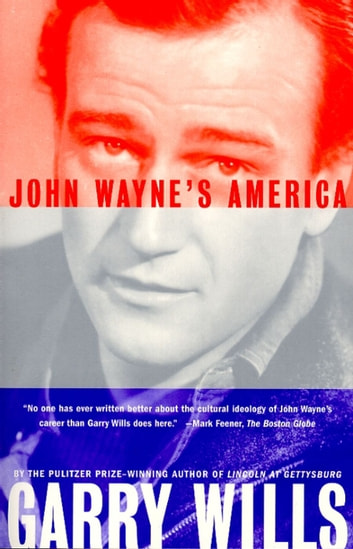 John Wayne's America ebook by Garry Wills