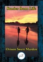 Stories from Life - A Book for Young People ebook by Orison Swett Marden