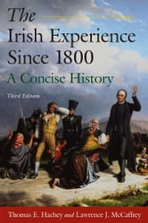 The Irish Experience Since 1800: A Concise History ebook by Thomas E. Hachey, Lawrence J. McCaffrey