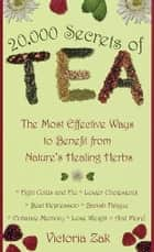 20,000 Secrets of Tea ebook by Victoria Zak