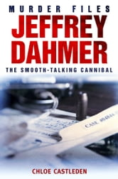 Jeffrey Dahmer - The Smooth-talking Cannibal ebook by Chloe Castleden