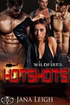 Hotshots ebook by Jana Leigh