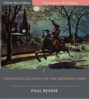 Firsthand Account of the Midnight Ride (Illustrated Edition) ebook by Paul Revere