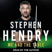 Me and the Table - My Autobiography audiobook by Stephen Hendry