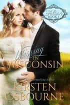 Wishing in Wisconsin - At the Altar, #3 ebook by Kirsten Osbourne