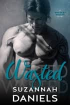 Wasted ebook by Suzannah Daniels
