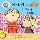 Help! I Really Mean It! ebook by Lauren Child