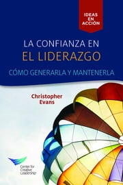 Leadership Trust: Build It, Keep It (Spanish Castilian) ebooks by Christopher Evans