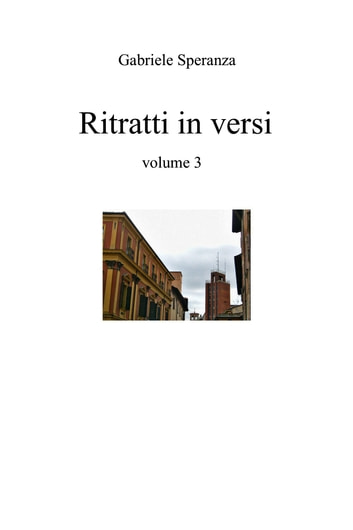 Ritratti in versi volume 3 ebook by Gabriele Speranza