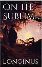 On the Sublime ebook by Longinus