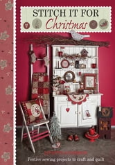 Stitch it for Christmas: Festive sewing projects to craft and quilt ebook by Lynette Anderson