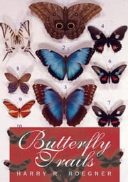 Butterfly Trails ebook by Harry R. Roegner