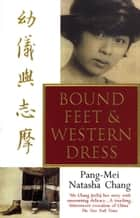 Bound Feet And Western Dress ebook by Pang-Mei Natasha Chang