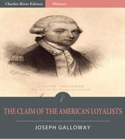 The Claim of the American Loyalists ebook by Joseph Galloway