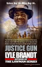Justice Gun ebook by Lyle Brandt