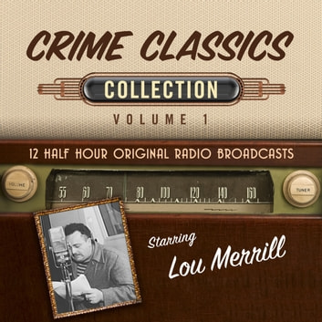 Crime Classics, Collection 1 audiobook by Black Eye Entertainment