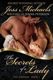 The Secrets of a Lady - The Jordans, #1 ebook by Jess Michaels,Jenna Petersen