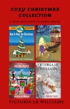 Cozy Christmas Collection ebook by Victoria LK Williams