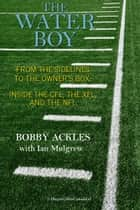 The Water Boy ebook by Bob Ackles,Ian Mulgrew