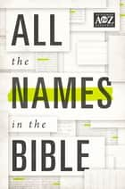 All the Names in the Bible ebook by Thomas Nelson