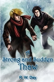 A Strong and Sudden Thaw ebook by R.W. Day