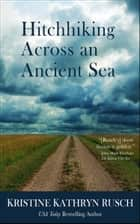 Hitchhiking Across an Ancient Sea ebook by Kristine Kathryn Rusch