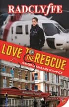Love to the Rescue ebook by