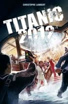 Titanic 2012 ebook by Christophe LAMBERT