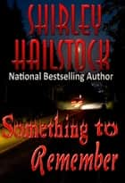 Something to Remember ebook by Shirley Hailstock