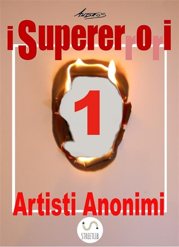 I Supererrori - Primo episodio - Artisti Anonimi ebook by Andros