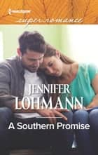A Southern Promise ebook by Jennifer Lohmann