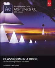 Adobe After Effects CC Classroom in a Book (2015 release) ebook by Lisa Fridsma,Brie Gyncild