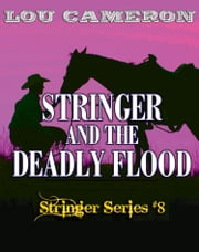 Stringer and the Deadly Flood ebook by Lou Cameron