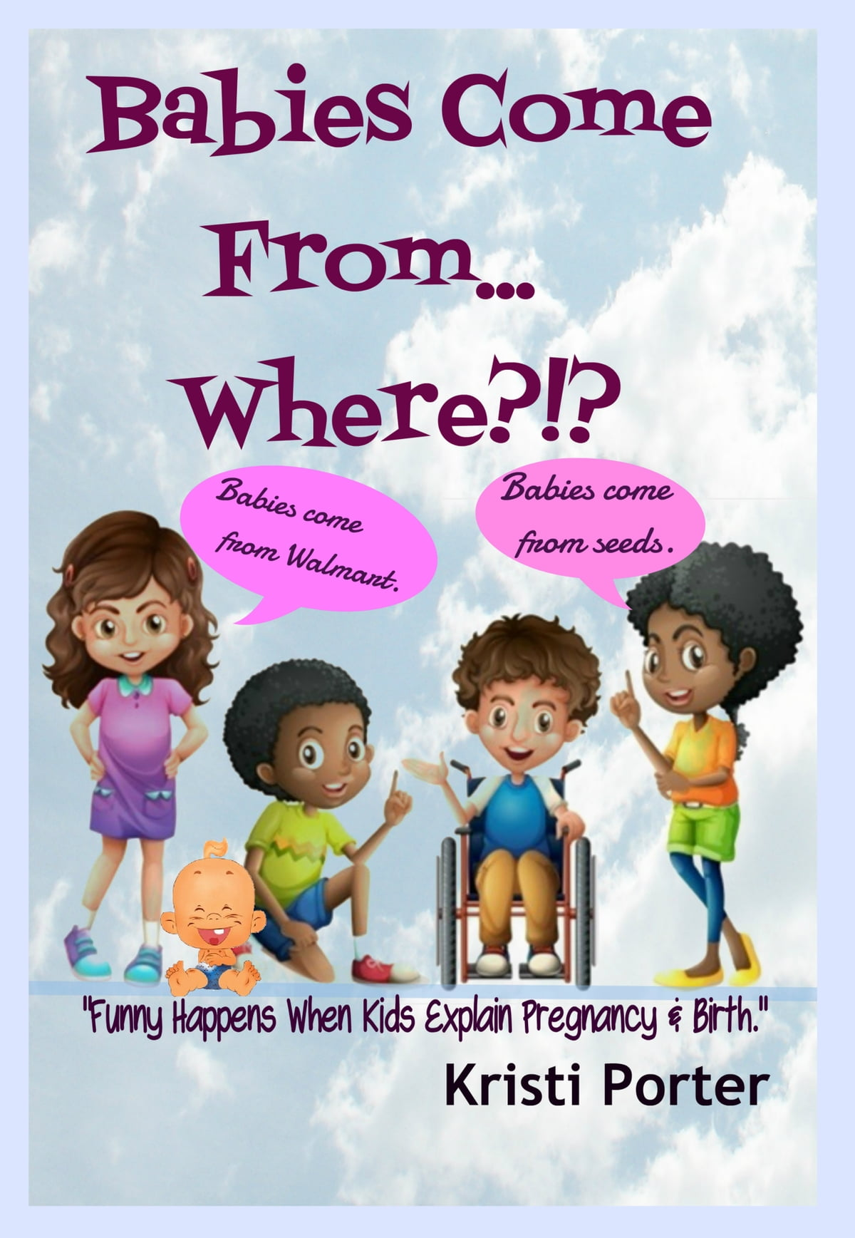 Babies Come From... Where?!? Funny Happens When Kids ...