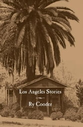 Los Angeles Stories ebook by Ry Cooder