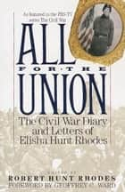 All for the Union ebook by Elisha Hunt Rhodes