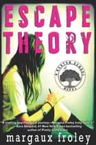 Escape Theory ebook by Margaux Froley
