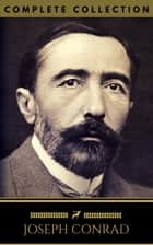 Joseph Conrad: The Complete Collection (Golden Deer Classics) ebook by Joseph Conrad, Golden Deer Classics