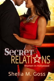 Secret Relations ebook by Shelia M. Goss